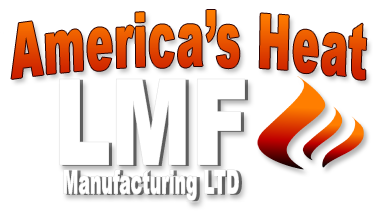 LMF Manufacturing LTD - Americ's Heat ...The environmentally friendly alternative